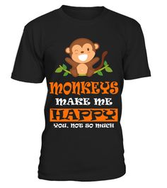 Monkey Lover Gift Monkeys Make Me Happy HOT SHIRT