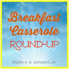 Breakfast Casserole Round-Up - Structure in an Unstructured Life