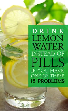 Drink Lemon Water Instead Of Pills If You Have One Of These 15 Problems