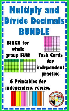 Bingo, Task Cards, and 6 worksheets - everything you need for your students to master Multiplying and Dividing Decimals!