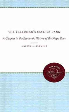 The Freedman's Savings Bank: A Chapter in the Economic History of the Negro Race