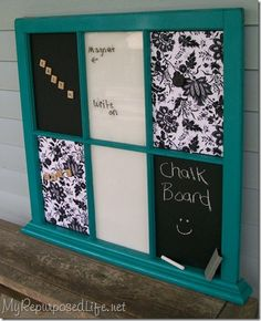 Repurpose an old window into a message board...dry erase, chalkboard, magnetic, cork board
