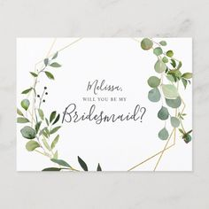 Will You Be My Bridesmaid Greenery Eucalyptus Invitation Postcard - tap, personalize, buy right now! #InvitationPostcard #will #you #be #my #bridesmaid