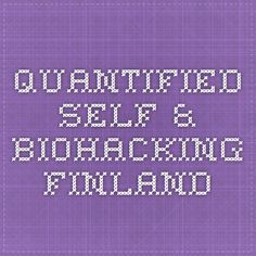 Quantified Self & Biohacking Finland