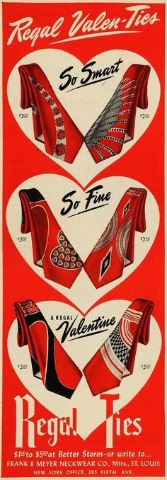 1949 Regal Valentines Day ties by Frank & Meyer Neckwear. 1940s Mens Fashion, Retro Fashion, Vintage Fashion, Men's Fashion, Vintage Ephemera, Vintage Ads, Vintage Style, Vintage Valentines, Mens Clothing Styles