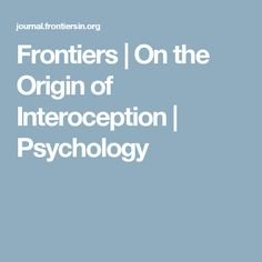 Frontiers   On the Origin of Interoception   Psychology