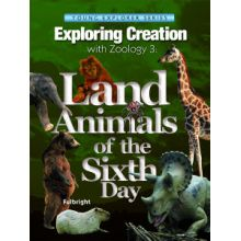 Apologia - Zoology 3 Exploring Creation - Land Animals of the Sixth Day