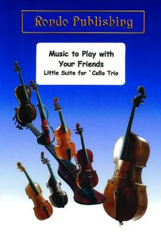 Sudlow: Music to Play with Your Friends  Little Suite for Cello Trio