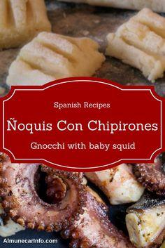 Spanish Recipes - Ñoquis Con Chipirones (Gnocchi with baby squid)  Read more on AlmunecarInfo.com