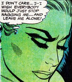 "Comic Girls Say.. ""I don't care.. I wish everybody would stop nagging me..and leave me alone ! ""  #comic #vintage #popart"