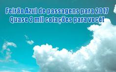 Feirão 2017 Azul de voos em promoção #voo #feirãoazul #azul #viagens #passagens #promoção
