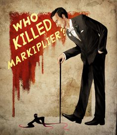 Silly poster - Who killed Markiplier ? by maskman626