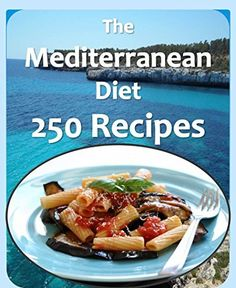 The Mediterranean Diet Cookbook: 250  Mediterranean Diet Recipes for Health and Weight Loss - Delicious and  Easy to  Follow Mediterranean Diet Recipes for Beginners by M.J. O'Gorman, http://www.amazon.com/dp/B00ML03LDA/ref=cm_sw_r_pi_dp_gFR6tb039E75M
