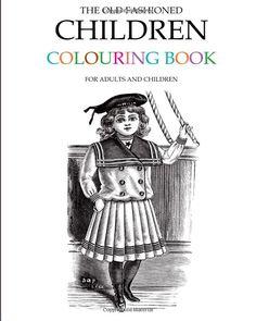 The Old Fashioned Children Colouring Book: Amazon.co.uk: Hugh Morrison: 9781514263303: Books