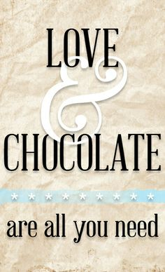 #Raisinets Quote - LOVE & CHOCOLATE ******* are all you need