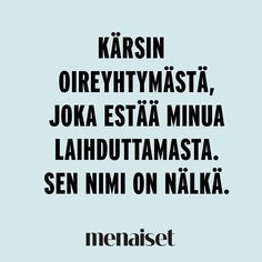 Onneksi lääke tautiini on varsin herkullinen 🍔🍕🍲🍝🍣 #menaiset #nälkä #laihdutus #dieetti #fitnesslife Qoutes, Funny Quotes, Who Runs The World, Live Life, Sarcasm, Letter Board, Cute Pictures, Haha, Hilarious