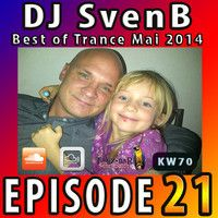 DJ SvenB in the Mix - Episode 21 [Best of Trance Mai 2014] EXTRA by DJ SvenB. on SoundCloud