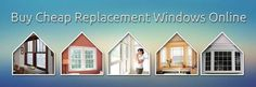 Buy Cheap Replacement Windows Online, Order Replacement Windows Online, Install Replacement Windows