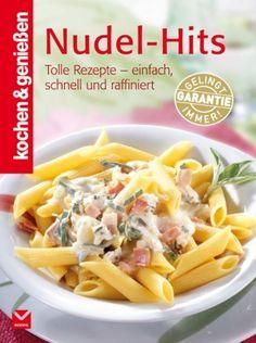 K&G - Nudel-Hits: Tolle Rezepte - einfach, schnell und raffiniert (kochen & genießen)