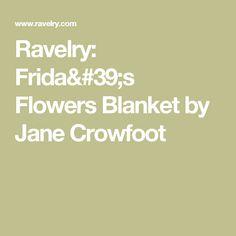 Ravelry: Frida's Flowers Blanket by Jane Crowfoot