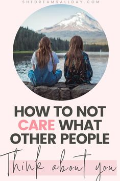 Tips for how to not care what other people think about you and stop being a people pleaser. Build up your confidence, show up as yourself every day and live a life in line with your dreams. #personaldevelopment