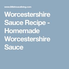 Worcestershire Sauce Recipe - Homemade Worcestershire Sauce