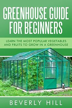 "FREE TODAY  -  GREENHOUSE GUIDE FOR BEGINNERS: Learn the Most Popular Vegetables and Fruits to Grow in a Greenhouse (Greenhouse, greenhouse for beginners, greenhouse ... mini greenhouse, greenhouse guide,) by Beverly Hill <a href=""http://www.amazon.com/dp/B01A3IBBYW/ref=cm_sw_r_pi_dp_6Q0Twb10CG0JA"" rel=""nofollow"" target=""_blank"">www.amazon.com/...</a>"