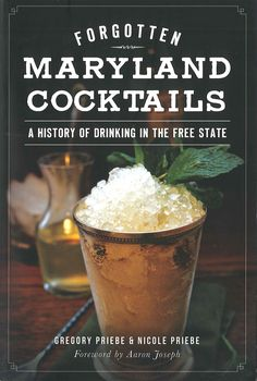 Bygone Booze - A local couple writes about the cocktails of Maryland's yesteryear.
