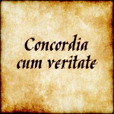 Concordia cum veritate - In harmony with the truth.