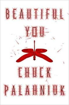 Beautiful you by Chuck Palahniuk.  Click the cover image to check out or request the bestsellers kindle.