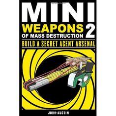 Mini Weapons of Mass Destruction 2: Build a Secret Agent Arsenal $11