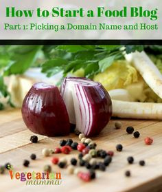 "How to Start a Food Blog - Picking a Domain Name and Host  __________ I have been asked many times, ""So, how would I go about setting up my own food blog?"" Learn more from @vegetarianmamma #blogging101"