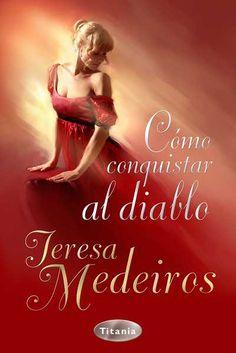 Cómo conquistar al diablo // Teresa Medeiros // Titania romántica histórica (Ediciones Urano)