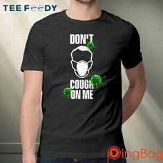 Virus Corona Dont cough on me shirt Movie T Shirts, Tee Shirts, Tees, Corona Shirt, Funny Nurse Gifts, Joker T Shirt, Fight The Power, Nurse Humor, Short Sleeves
