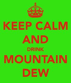 Mountain Dew the best drug there is to help calm a nerver Bible Verses Quotes, Mom Quotes, Inappropriate Laughter, My True Love, My Love, Best Soda, Comic Book Girl, Pomes, Keep Calm And Drink