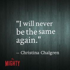 """""""My injury may be invisible, but my life has been turned upside down. I will never be the same again."""" — Christina Chalgren (scheduled via http://www.tailwindapp.com?utm_source=pinterest&utm_medium=twpin&utm_content=post134038539&utm_campaign=scheduler_attribution)"""