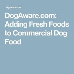 DogAware.com: Adding Fresh Foods to Commercial Dog Food