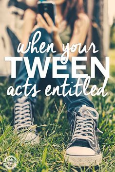 When Your Tween Acts Entitled