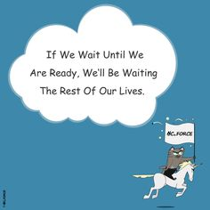 If We Wait Until We  Are Ready, We'll Be Waiting  The Rest Of Our Lives. #success #ready #DontWait #StartNow #TheTimeisNow #positive #motivation #inspirational #wisdom #quotes #sayings #goodvibes #ourlives The Rest Of Us, Positive Motivation, The Time Is Now, Our Life, Wisdom Quotes, Waiting, Success, Inspirational Quotes, Positivity