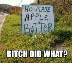 """i can't say """"homemade"""" without adding the """"bitch did what?!"""""""