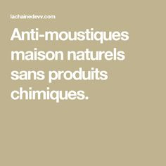 1000 ideas about anti moustique on pinterest mosquitoes for Anti moustique naturel maison