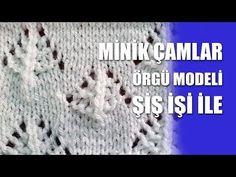 KÜÇÜK ÇAMLAR ÖRGÜ MODELİ TÜRKÇE VİDEOLU TARİFİ   Nazarca.com
