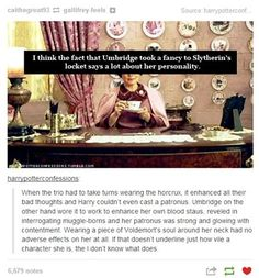 How truly evil Umbridge is. (side note: I wonder what her patronus trigger-thought is..)