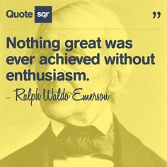 Nothing great was ever achieved without enthusiasm. - Ralph Waldo Emerson #quotesqr #quotes #motivationalquotes