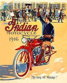 Indian Motorcycle Poster 1916 So long till Monday Vintage Motos Vintage, Vintage Indian Motorcycles, Vintage Bikes, Vintage Motorcycles, Indian Motorbike, Bike Poster, Motorcycle Posters, Motorcycle Art, Bike Art
