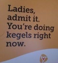 It's no joke, actually a lot of women do kegels at work, in the car, and just about any where else you could think of...