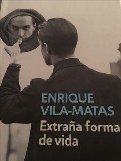 Extraña forma de vida Enrique Vila-Matas