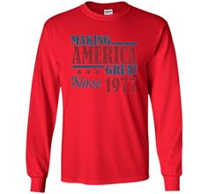 Making America Great Since 1977 40th Birthday Gifts T shirt