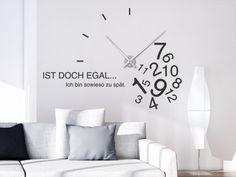 Ist doch egal... Ich bin sowieso zu spät. Wandtattoo Uhr Zu spät #Wanduhr #lustig