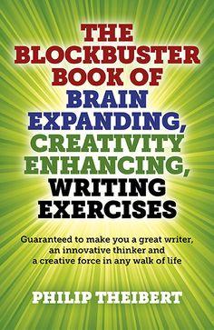 Blockbuster Book of Brain Expanding, Creativity Enhancing, Writing Exercises, The Writing Exercises, Innovation, Brain, Writer, Education, Business, Creative, Books, Life